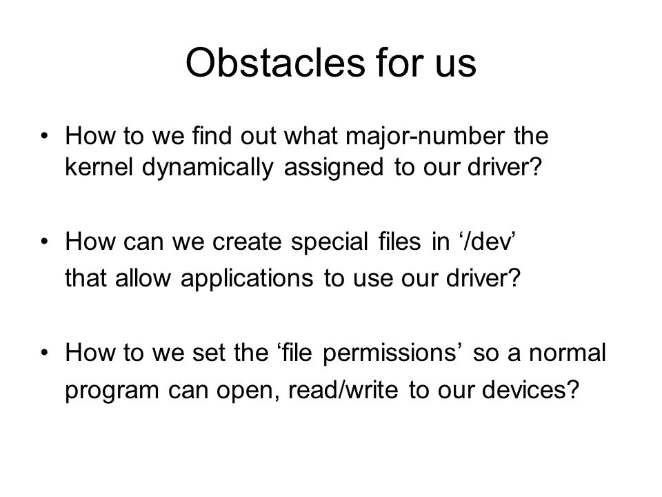 Obstacles for us How to we find out what major-number the kernel dynamically assigned to our driver