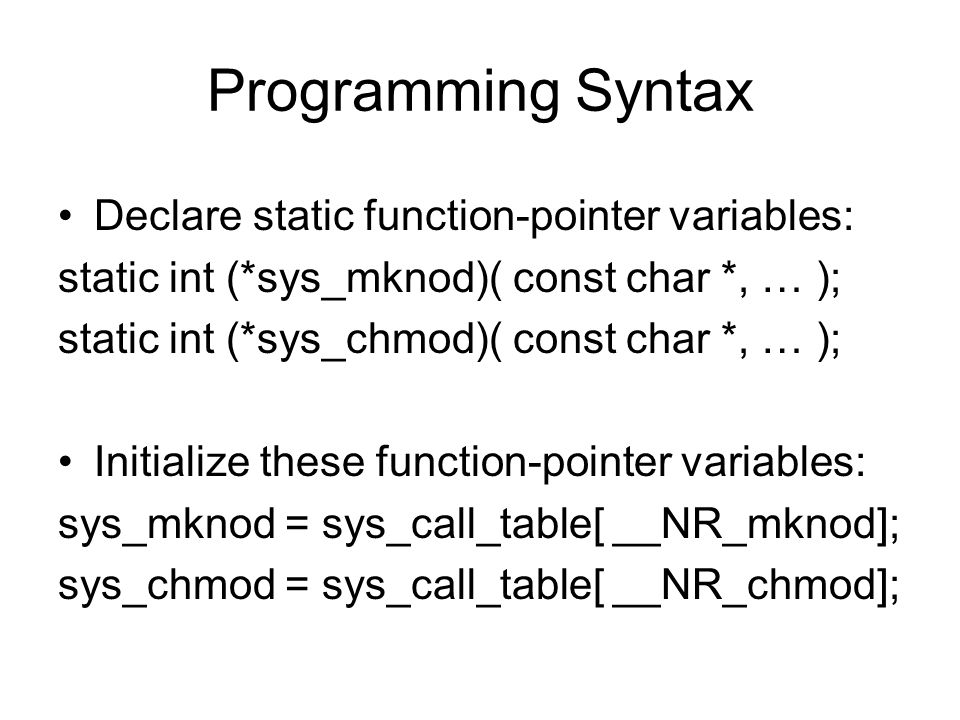 Programming Syntax Declare static function-pointer variables: