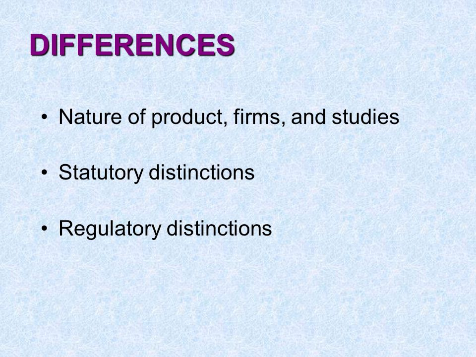 DIFFERENCES Nature of product, firms, and studies