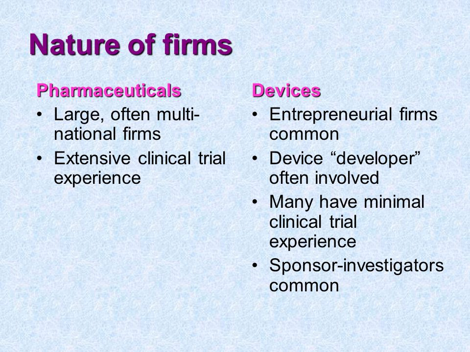 Nature of firms Pharmaceuticals Large, often multi-national firms
