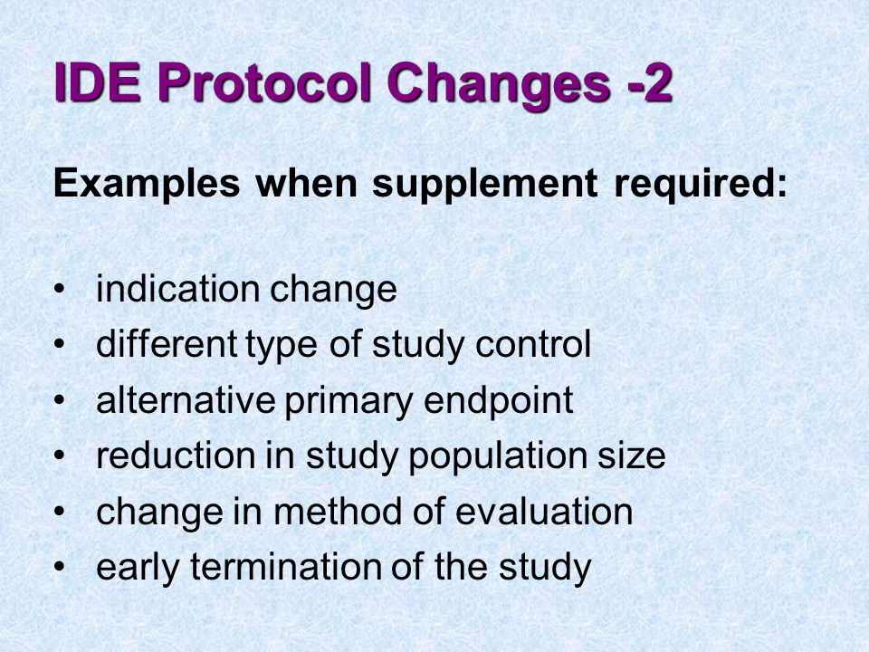 IDE Protocol Changes -2 Examples when supplement required:
