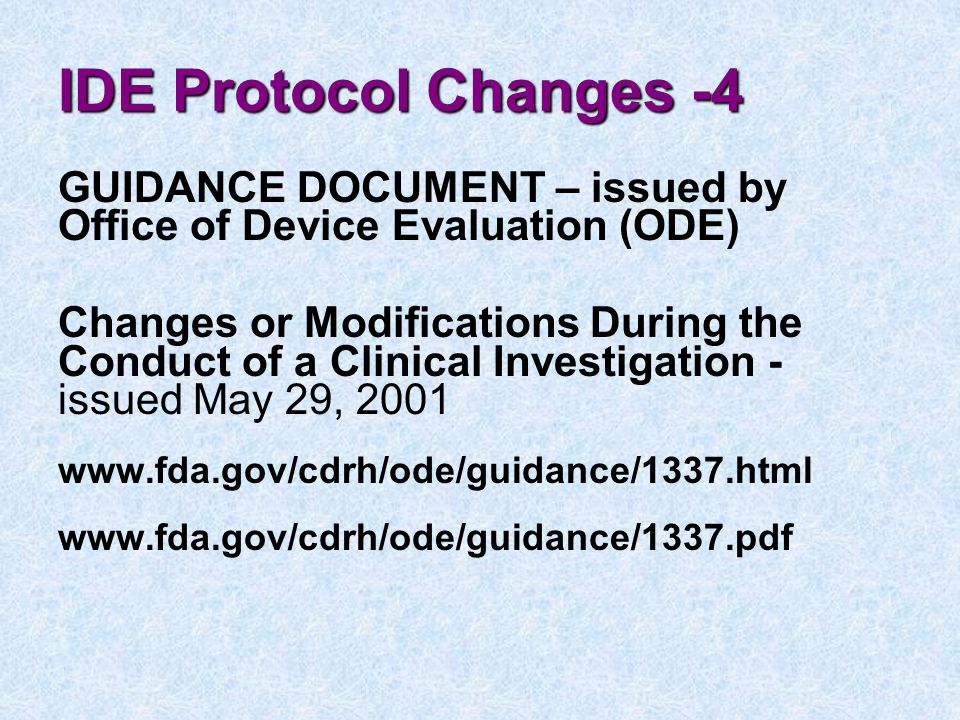 IDE Protocol Changes -4 GUIDANCE DOCUMENT – issued by Office of Device Evaluation (ODE)