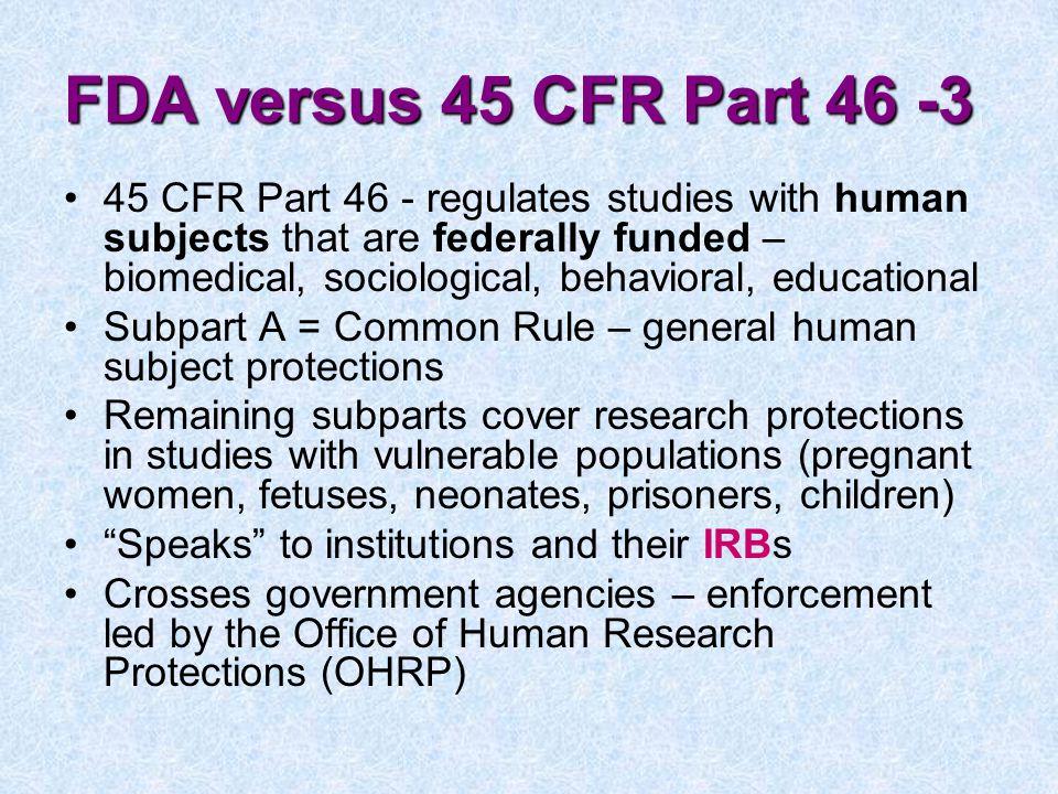 FDA versus 45 CFR Part 46 -3