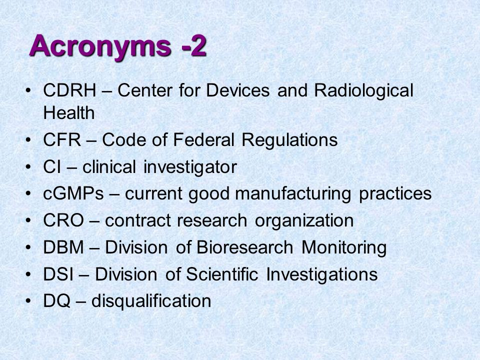 Acronyms -2 CDRH – Center for Devices and Radiological Health
