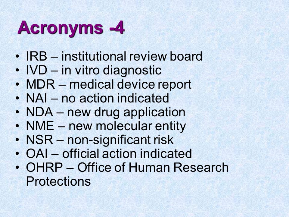 Acronyms -4 IRB – institutional review board IVD – in vitro diagnostic