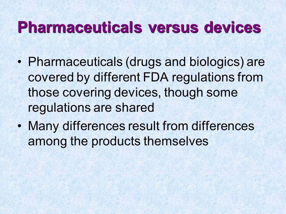 Pharmaceuticals versus devices