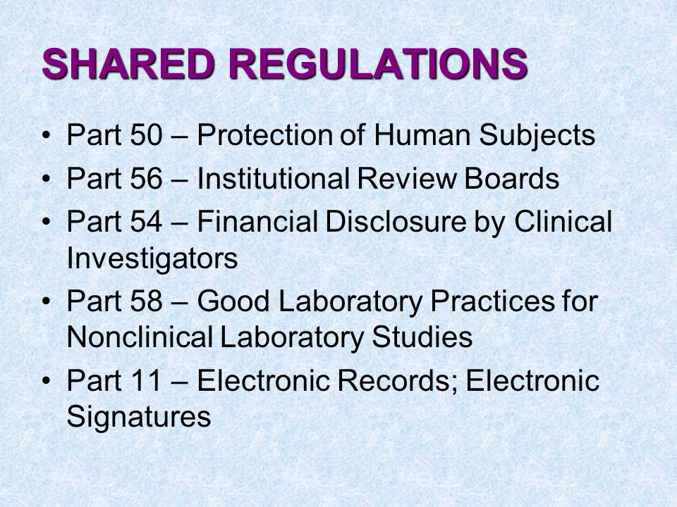 SHARED REGULATIONS Part 50 – Protection of Human Subjects