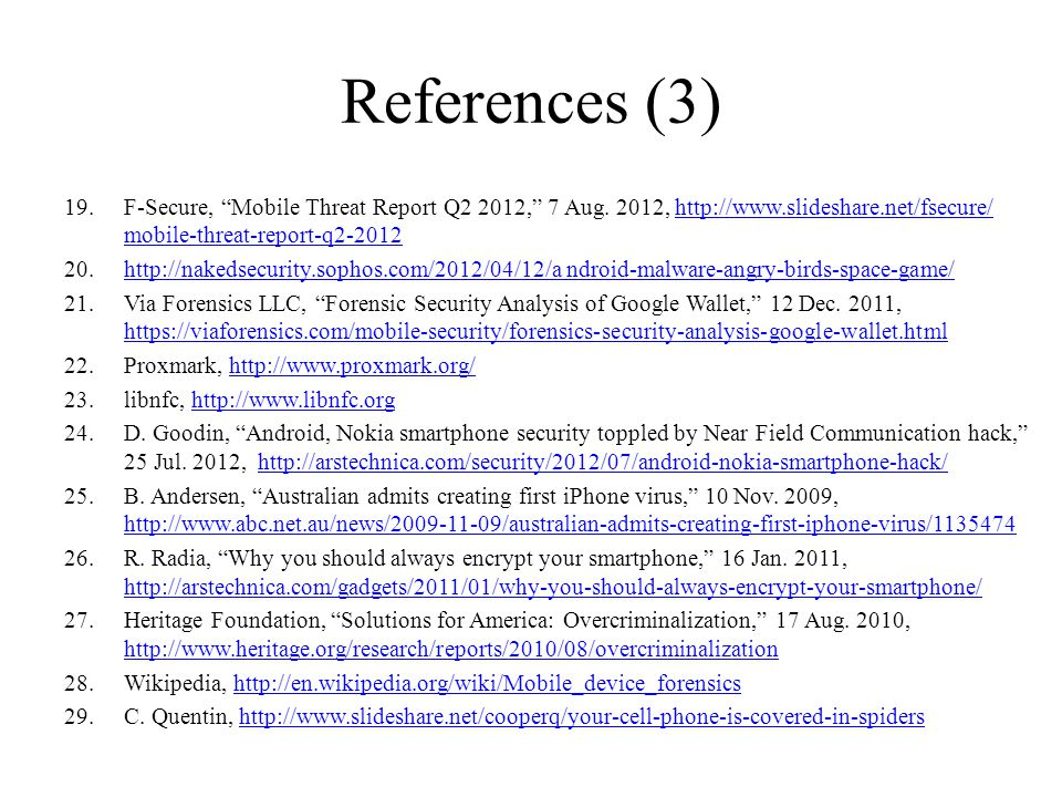 References (3) F-Secure, Mobile Threat Report Q2 2012, 7 Aug. 2012, http://www.slideshare.net/fsecure/ mobile-threat-report-q2-2012.