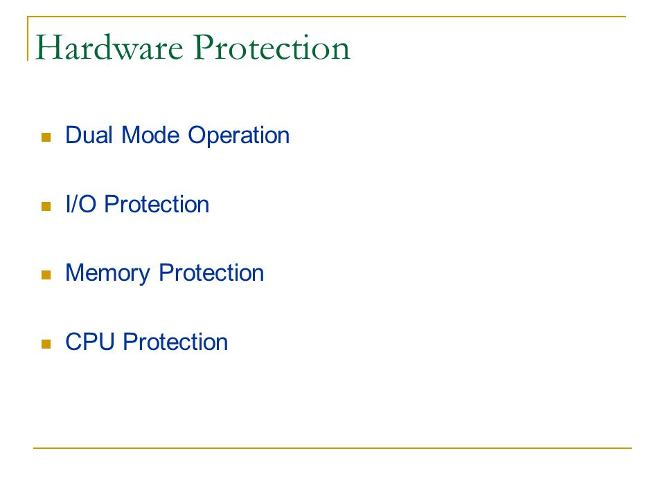 Hardware Protection Dual Mode Operation I/O Protection
