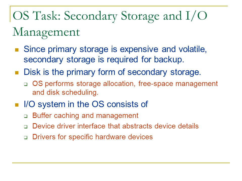 OS Task: Secondary Storage and I/O Management