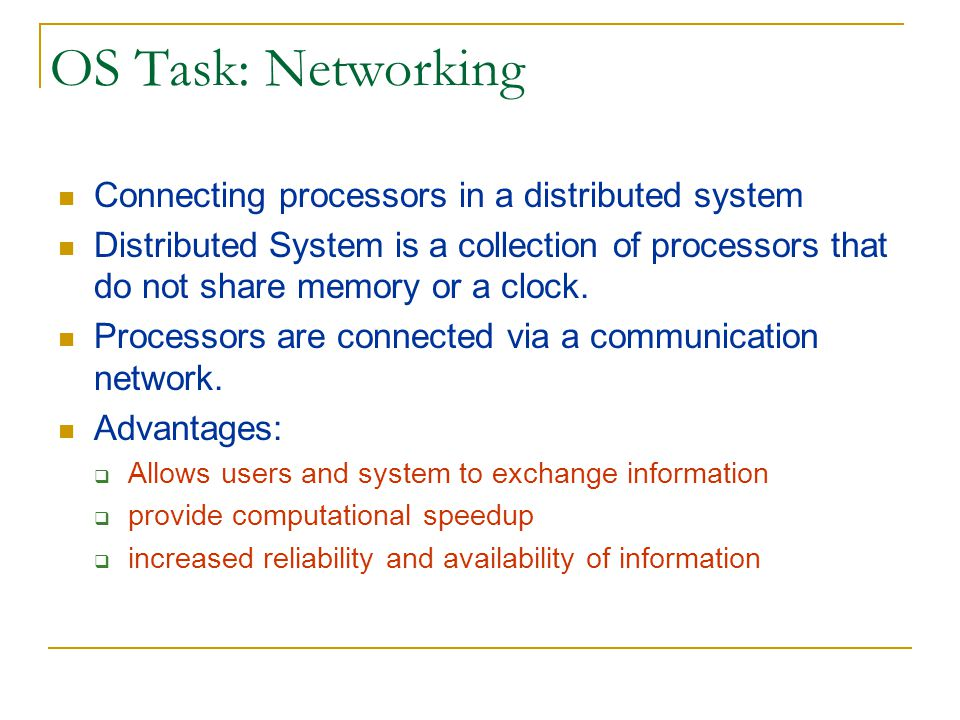 OS Task: Networking Connecting processors in a distributed system