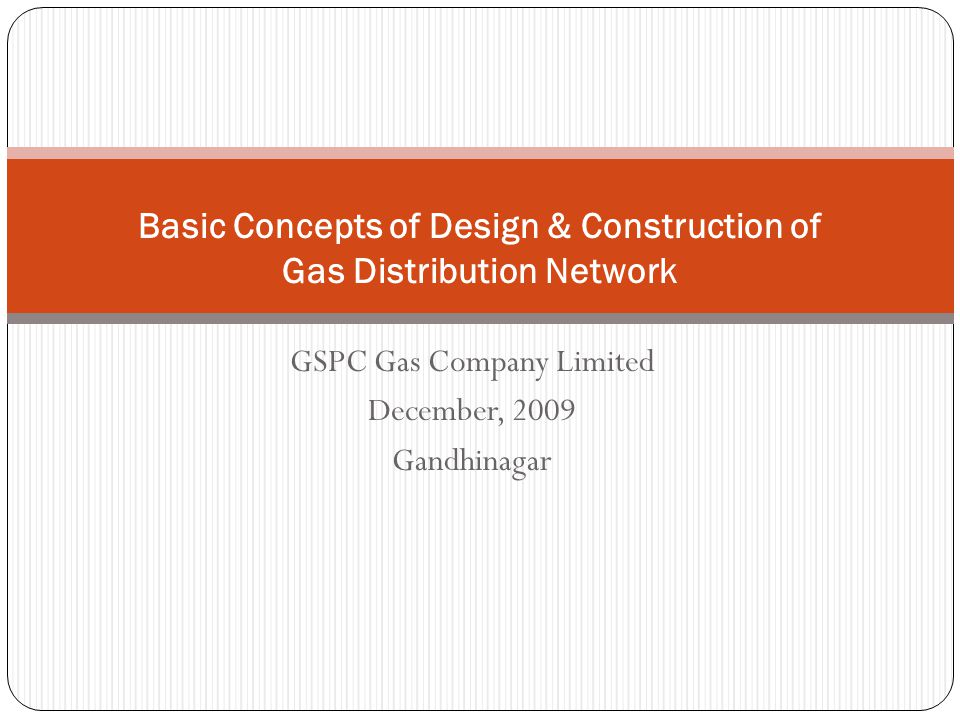 Basic Concepts of Design & Construction of Gas Distribution Network