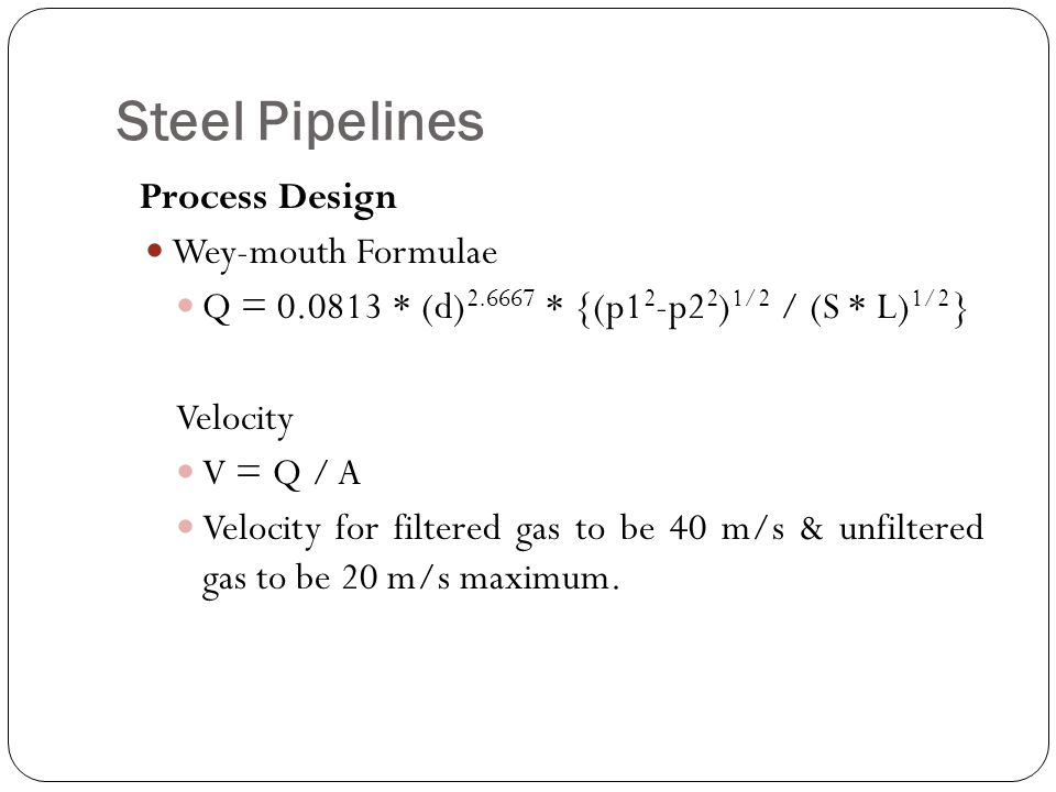 Steel Pipelines Process Design Wey-mouth Formulae