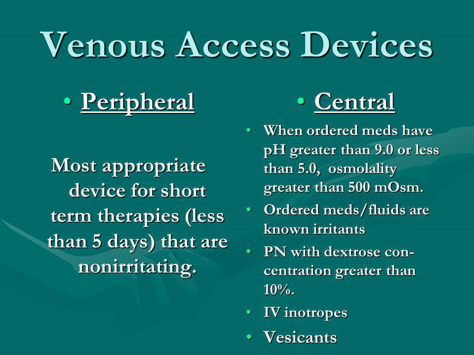 Venous Access Devices Peripheral Central
