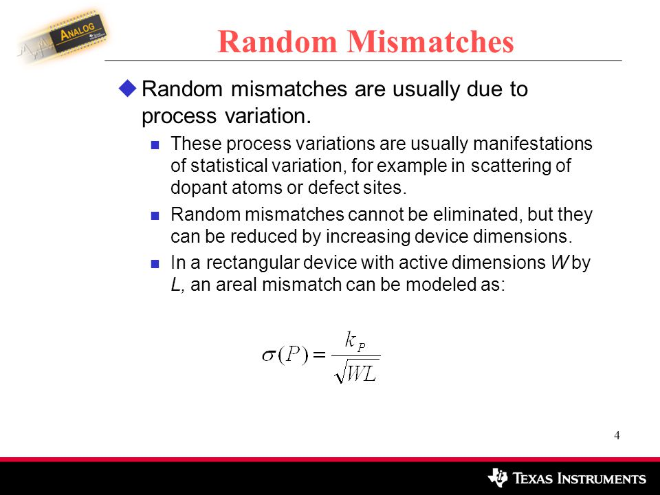 Random Mismatches Random mismatches are usually due to process variation.