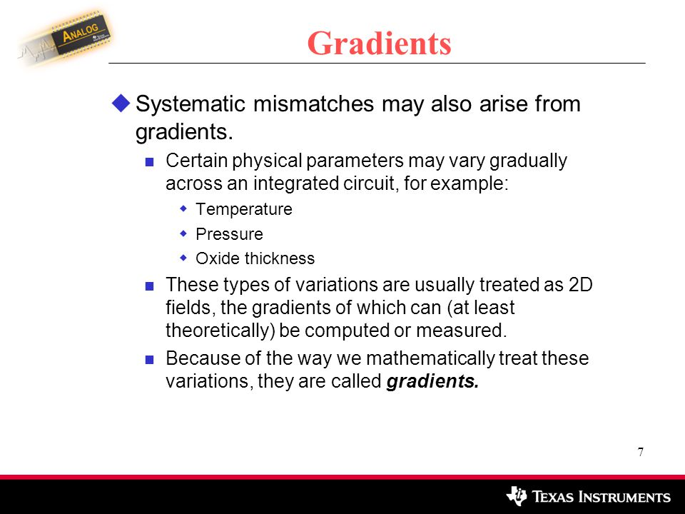 Gradients Systematic mismatches may also arise from gradients.