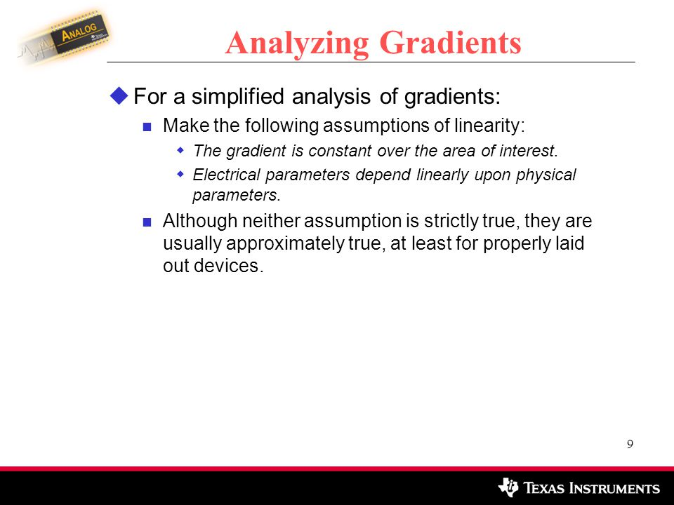 Analyzing Gradients For a simplified analysis of gradients: