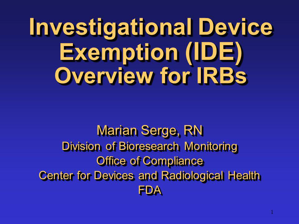 Investigational Device Exemption (IDE) Overview for IRBs