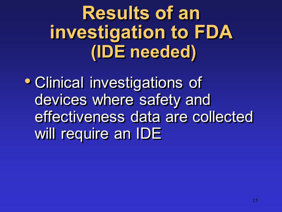 Results of an investigation to FDA (IDE needed)