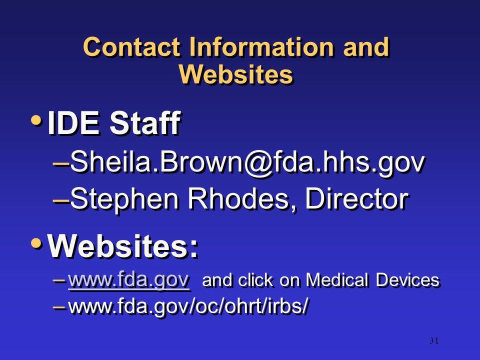 IDE Staff Websites: Sheila.Brown@fda.hhs.gov Stephen Rhodes, Director