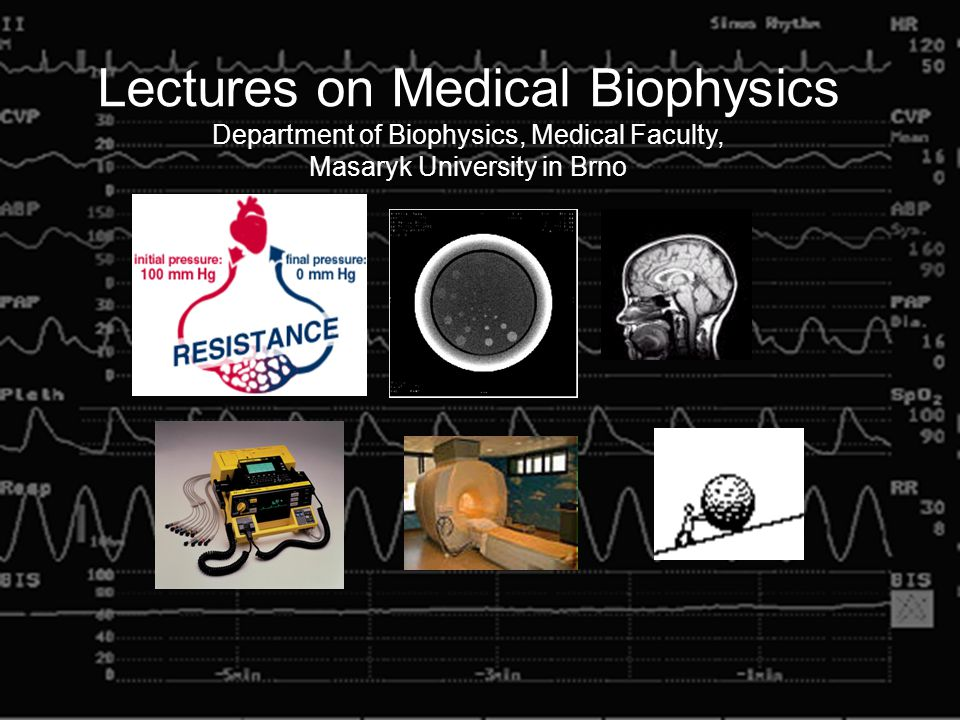 Lectures on Medical Biophysics Department of Biophysics, Medical Faculty, Masaryk University in Brno