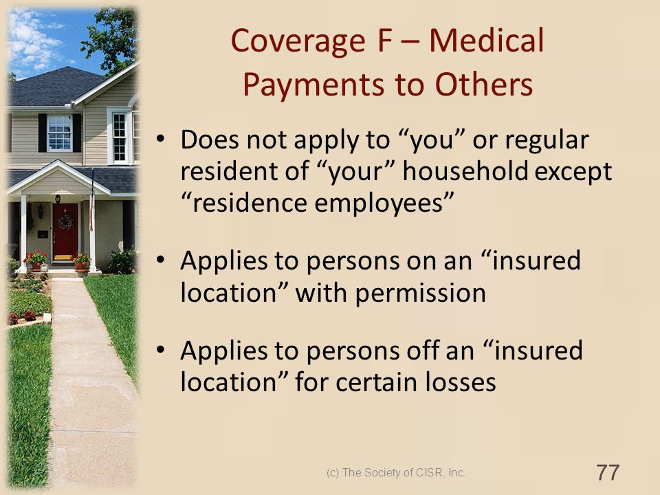 Coverage F – Medical Payments to Others