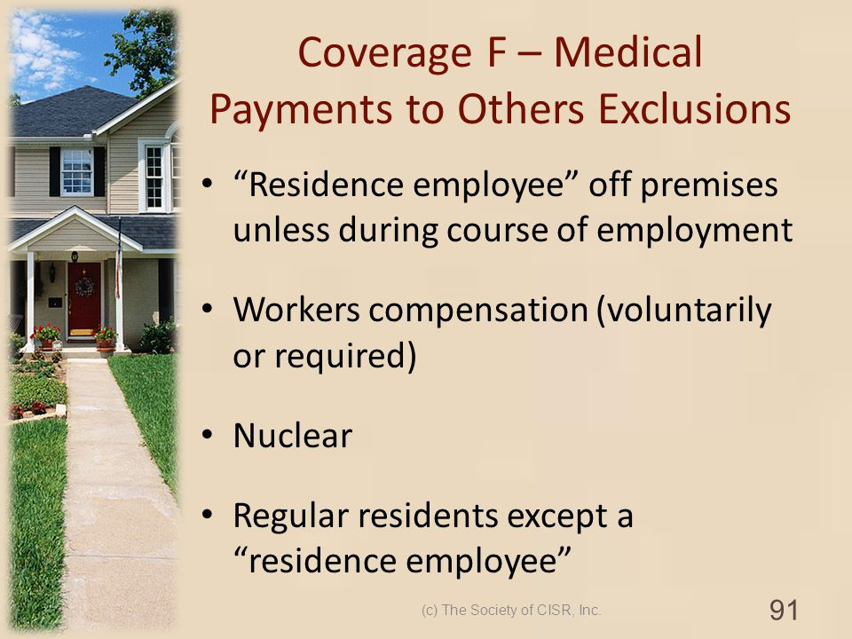 Coverage F – Medical Payments to Others Exclusions