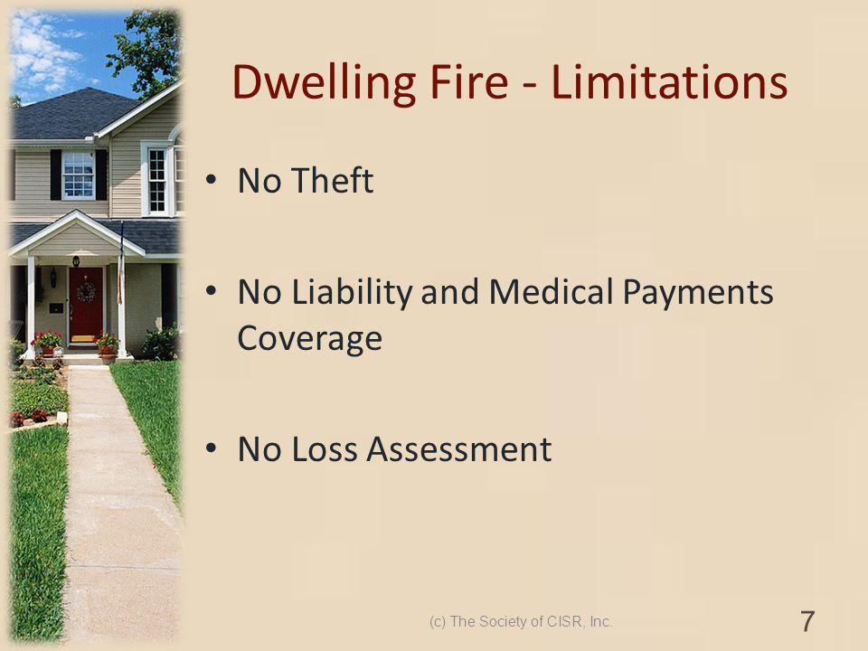 Dwelling Fire - Limitations
