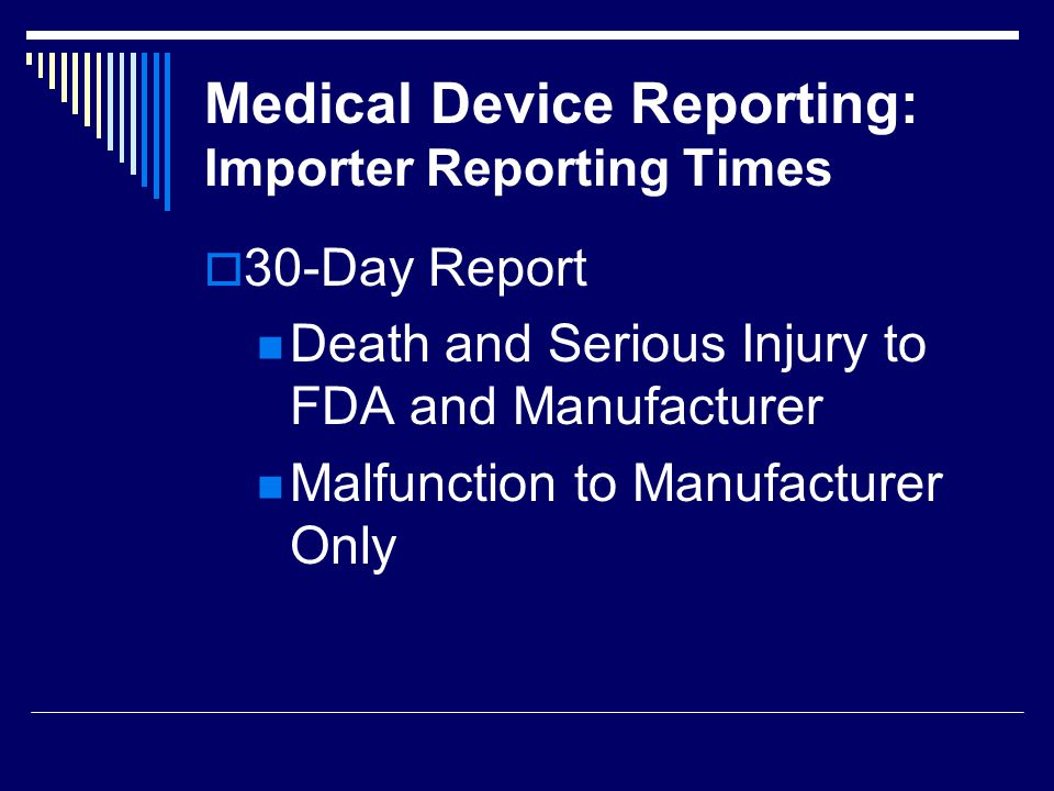Medical Device Reporting: Importer Reporting Times