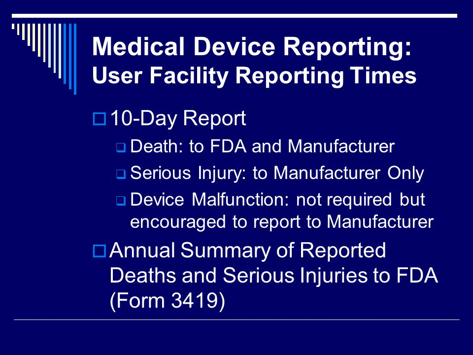 Medical Device Reporting: User Facility Reporting Times