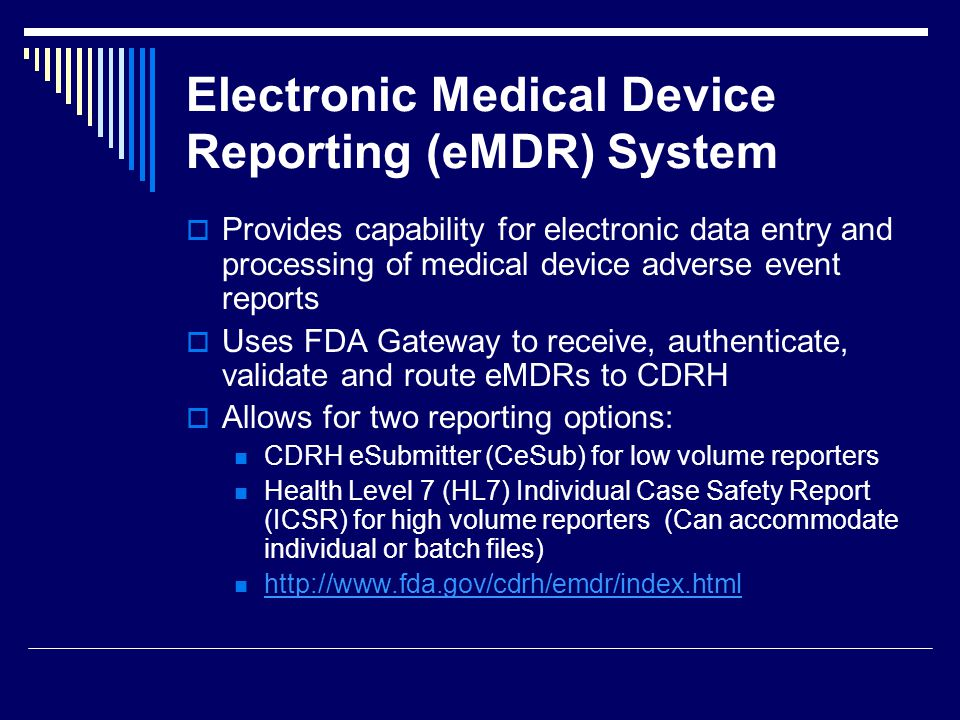 Electronic Medical Device Reporting (eMDR) System