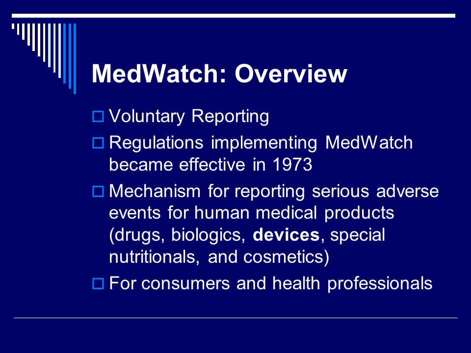 MedWatch: Overview Voluntary Reporting