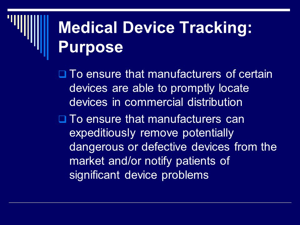 Medical Device Tracking: Purpose