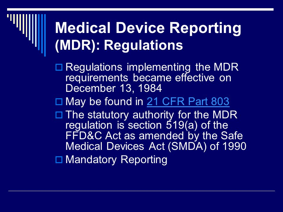 Medical Device Reporting (MDR): Regulations