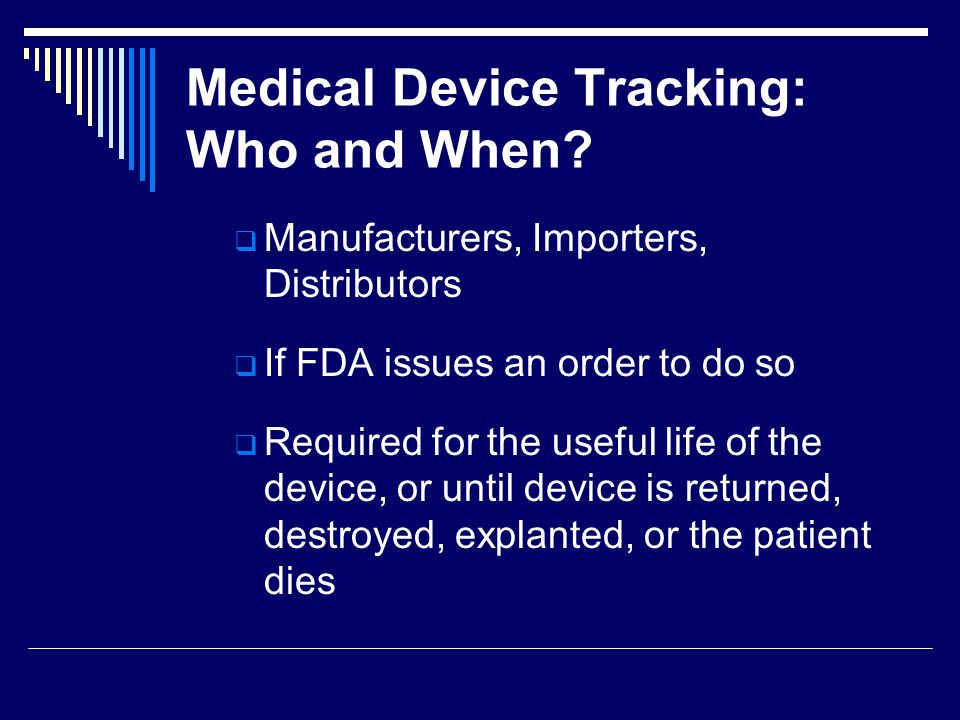 Medical Device Tracking: Who and When