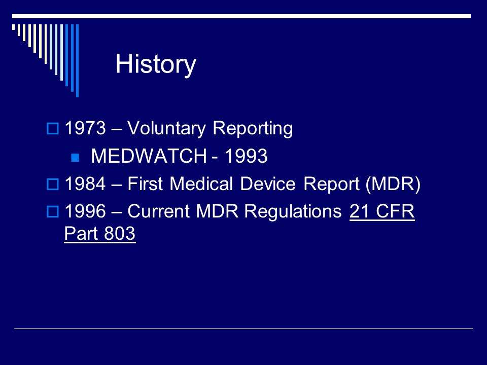 History MEDWATCH - 1993 1973 – Voluntary Reporting