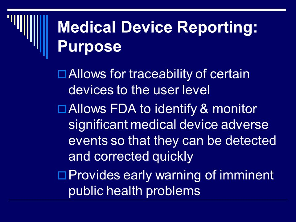 Medical Device Reporting: Purpose