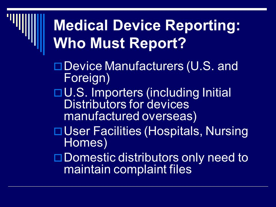 Medical Device Reporting: Who Must Report