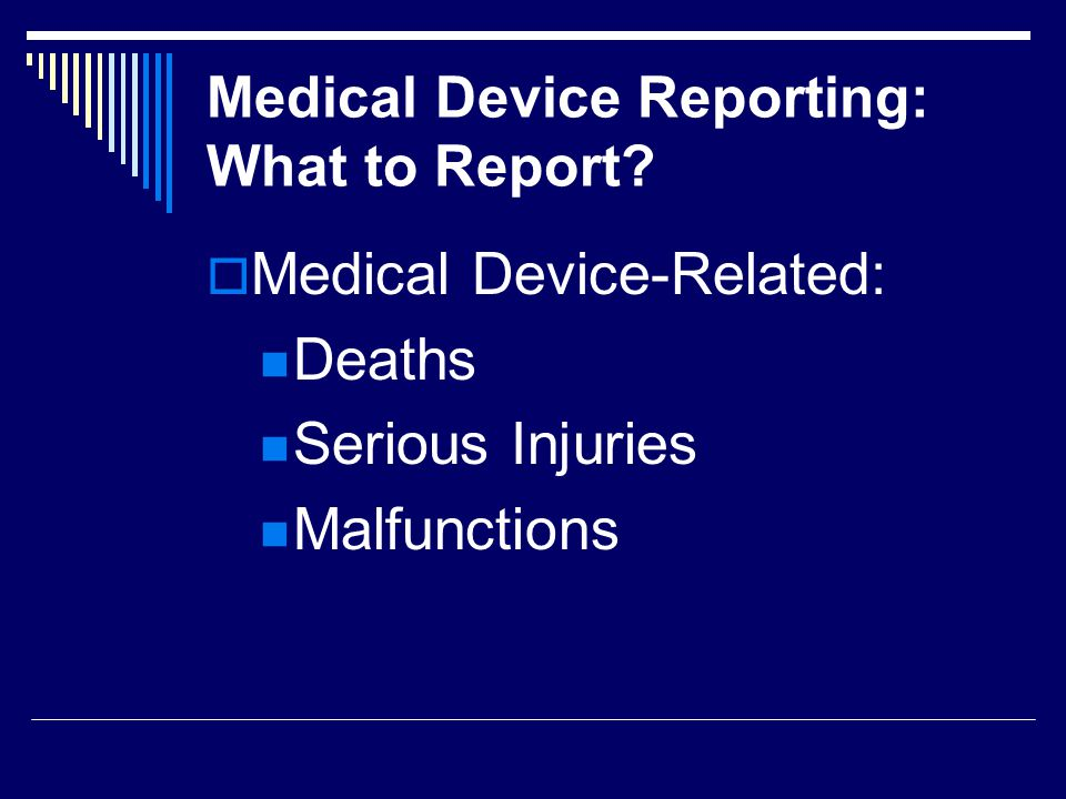 Medical Device Reporting: What to Report