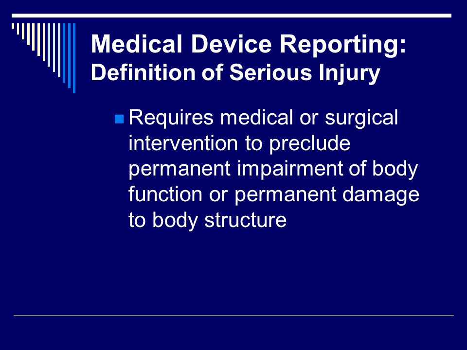 Medical Device Reporting: Definition of Serious Injury