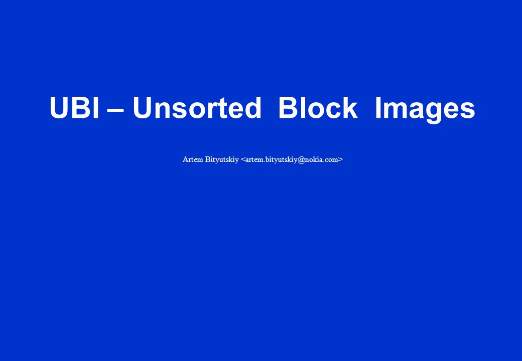 UBI – Unsorted Block Images