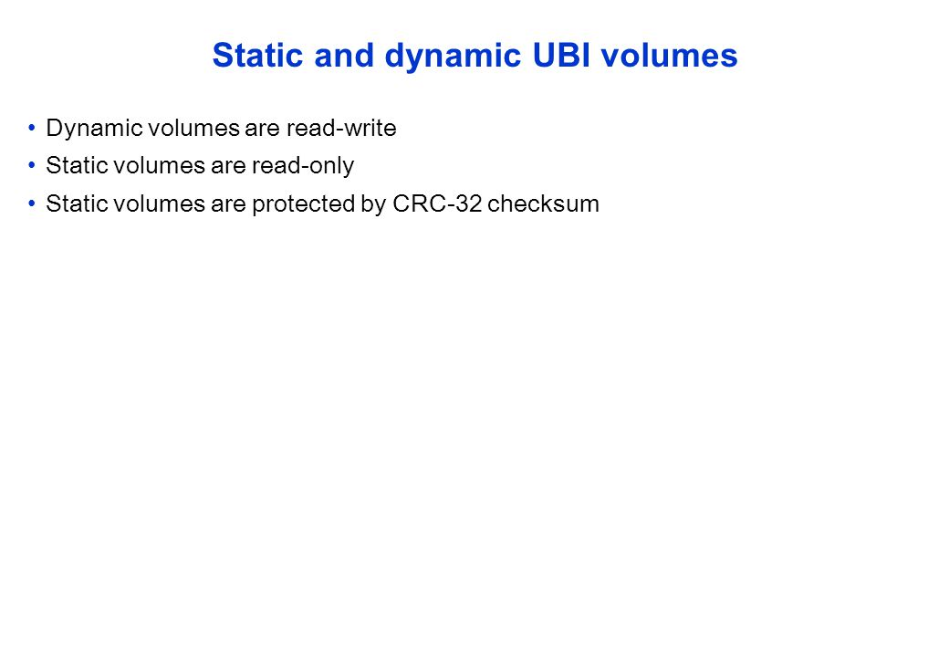 Static and dynamic UBI volumes