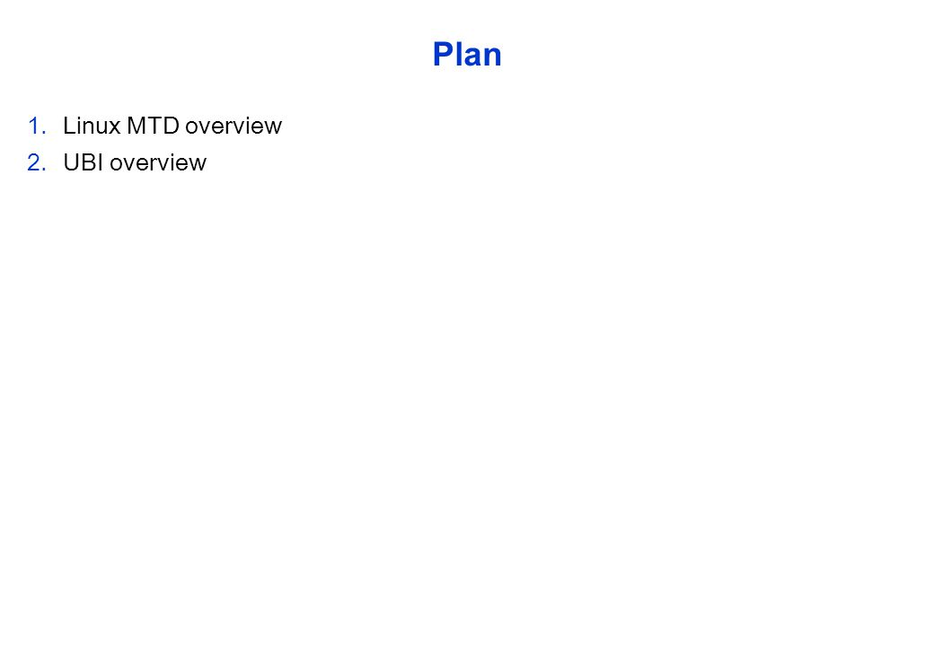 Plan Linux MTD overview UBI overview