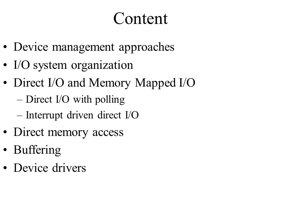 Content Device management approaches I/O system organization