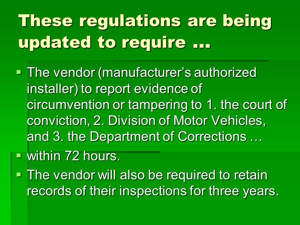 These regulations are being updated to require …