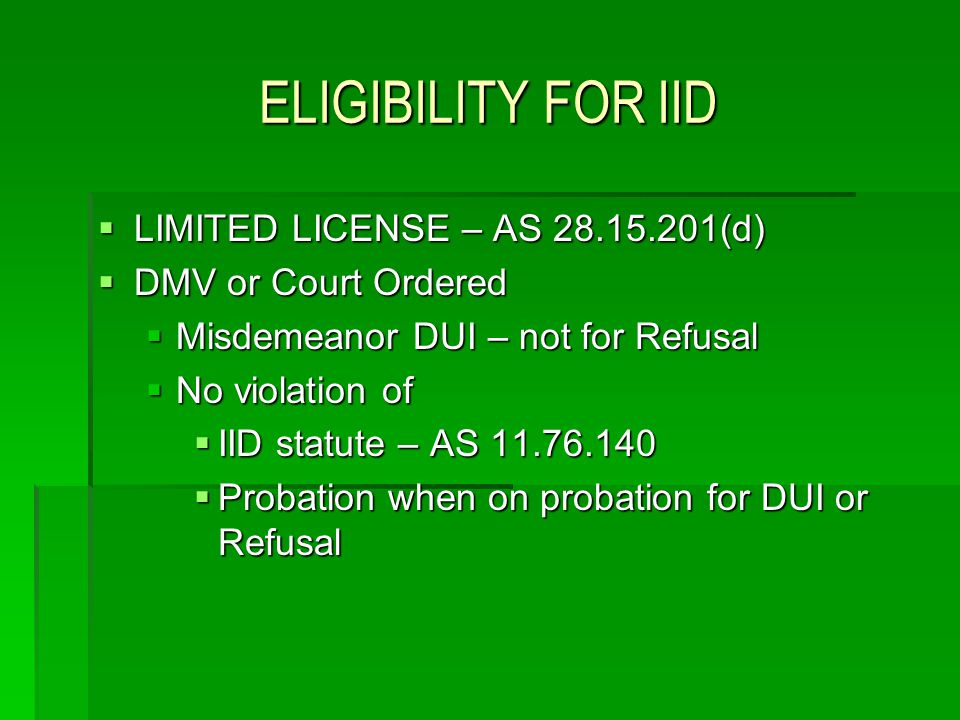 ELIGIBILITY FOR IID LIMITED LICENSE – AS 28.15.201(d)