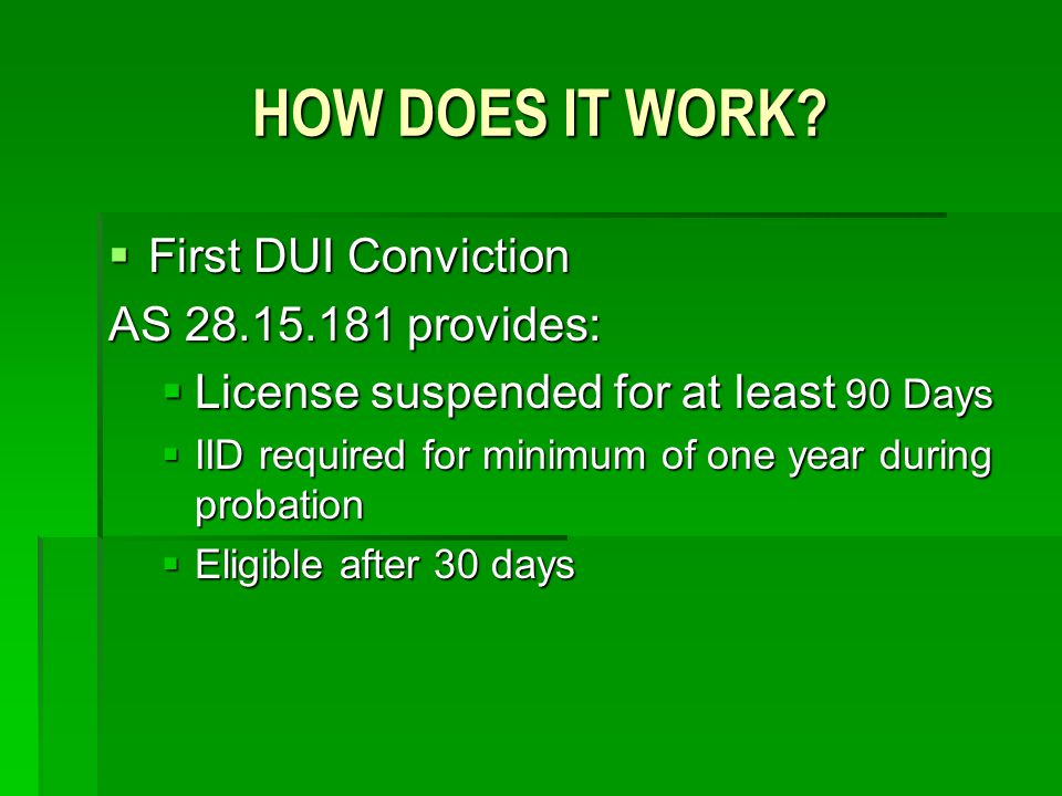 HOW DOES IT WORK First DUI Conviction AS 28.15.181 provides: