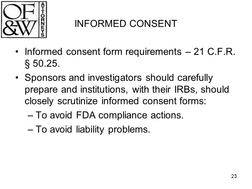 INFORMED CONSENT Informed consent form requirements – 21 C.F.R. § 50.25.