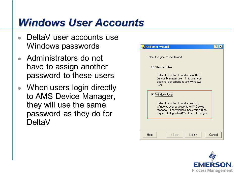 Windows User Accounts DeltaV user accounts use Windows passwords