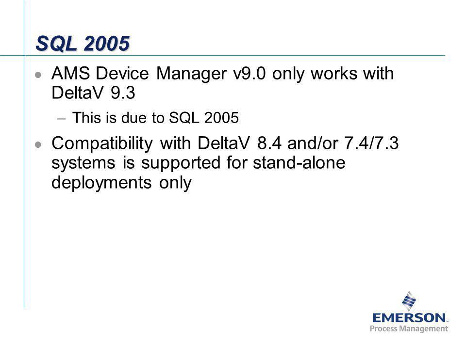 SQL 2005 AMS Device Manager v9.0 only works with DeltaV 9.3